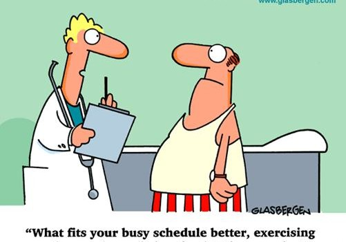 what fits your busy schedule better, exercising one hour a day or being dead 24 hours a day